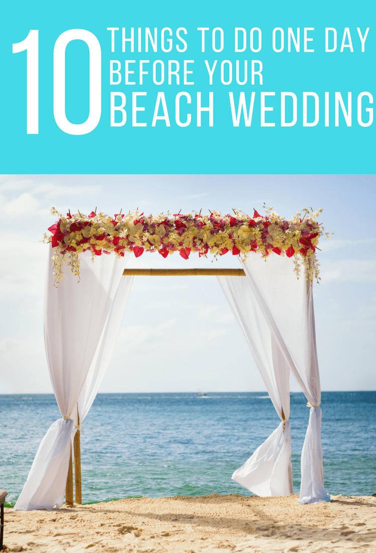 10 things to do one day before your beach wedding (2)