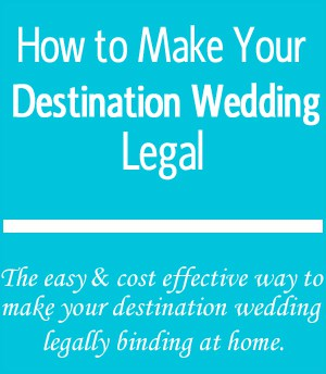 How to make your destination wedding legal
