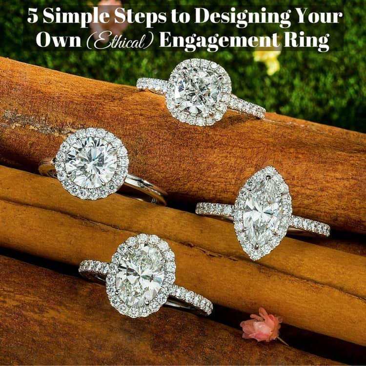 5 Steps to Designing Your Own Engagement Ring