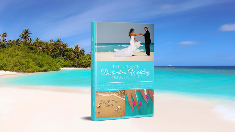Ultimate Destination Wedding Etiquette Guide