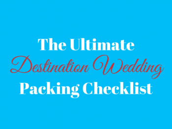 Your Ultimate Destination Wedding Packing List