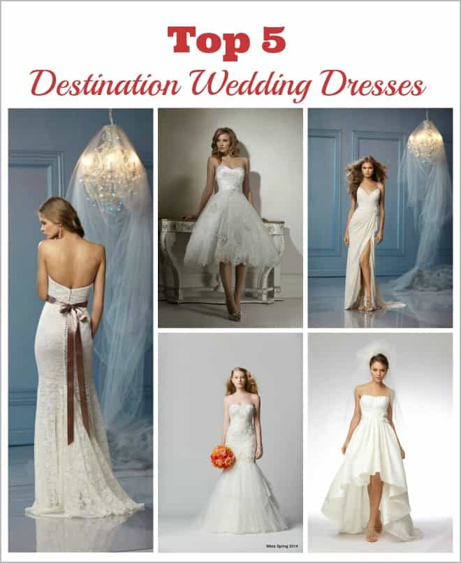Top 5 Destination Wedding Dresses