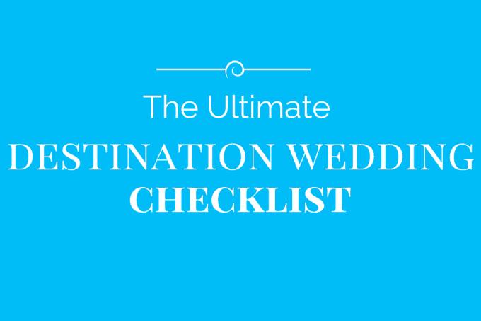 The Best Destination Wedding Checklist   Destination Wedding
