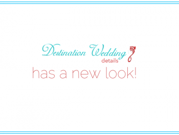 Destination Wedding Details has a new look!