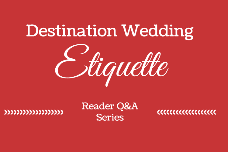 destination wedding etiquette question and answer series